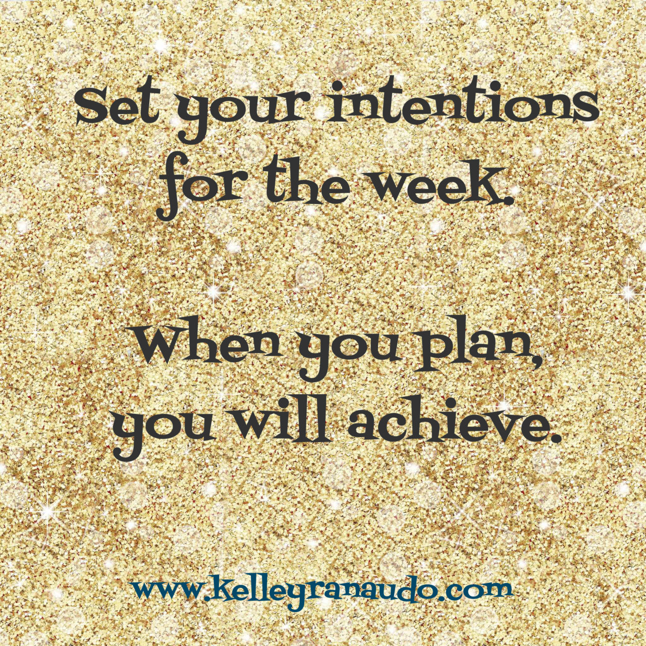 Week 11…Set your Intentions and Plan for the Week