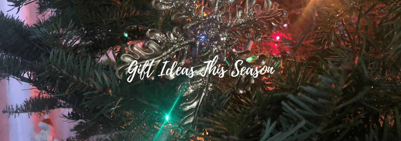 Gift Ideas this Season