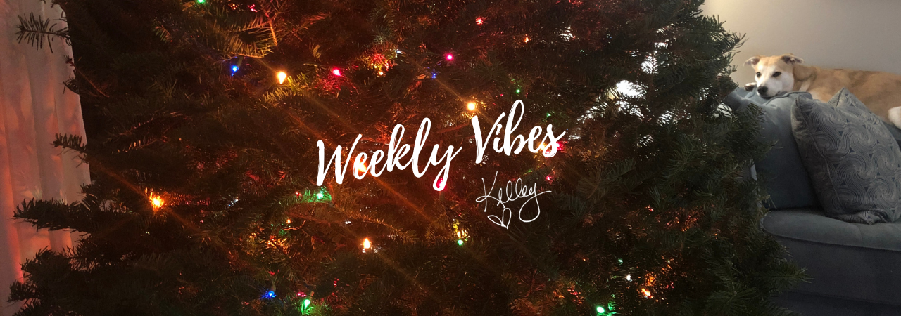 Weekly Vibes ~ It is December!