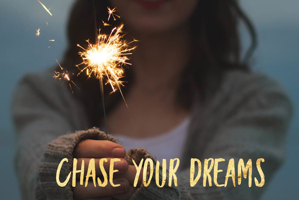 Chase Your Dreams Anyway
